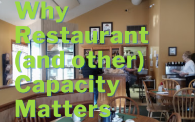 Understanding Why Restaurant (and Other) Capacity Matters